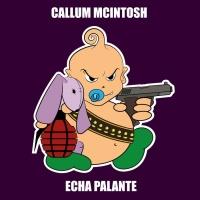 Callum Mcintosh Echa Palante