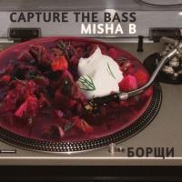 Misha B, Capture The Bass Borsches