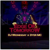 Dj Wednesday, Dyermc Edge Of Tomorrow