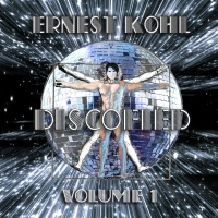 Ernest Kohl Discofied Vol. #1