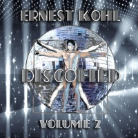 Ernest Kohl Discofied Vol. #2