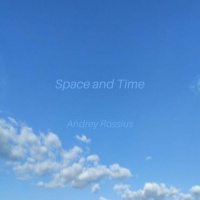 Andrey Rossius Space & Time