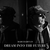 MarcelDeVan Dream into the Future, Pt III
