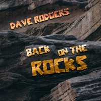 Dave Rodgers Back On The Rocks