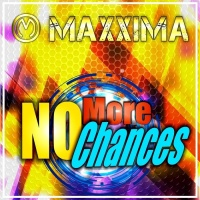 Maxxima No More Chances