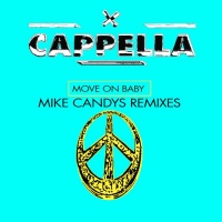 Cappella Move On Baby (Mike Candys Remixes)