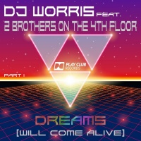 DJ Worris ft. 2 Brothers on the 4th floor Dreams (Will Come Alive) part 1