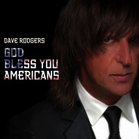 Dave Rodgers God Bless You Americans