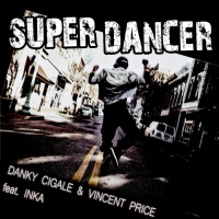 Danky Cigale & Vincent Price feat. Inka Super Dancer