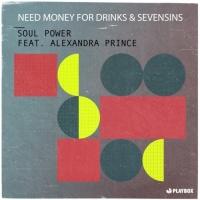 Need Money For Drinks, Sevensins Feat Alexandra Prince Soul Power