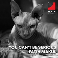 Fatih Makul You Can\'t Be Serious