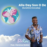 BleRos feat. Clarence Bekker Alla Day son o De (Sunshine Everyday)