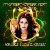 Dj Jump Feat M-violet Beautiful World 2K20