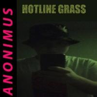 Anonimus Hotline Grass
