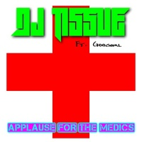 DJ Tissue feat. Googirl Applause For The Medics
