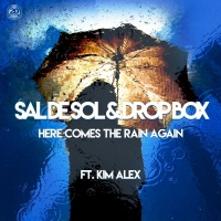 Sal De Sol, Drop Box Feat Kim Alex Here Comes The Rain Again