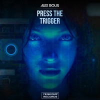 Alex Rous Press The Trigger