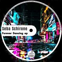 Seba Schirone Forever Dancing EP