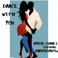 Nyasia Chane'l Feat Various Musiq Dance With You