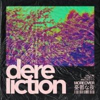 Moreover Dereliction