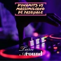 Dynamit3 Vs Massimiliano De Pasquale Turn Around