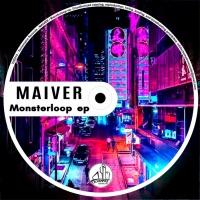 Maiver Monsterloop EP
