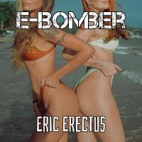 E-Bomber Eric Erectus