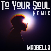 Madbello To Your Soul