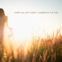 Ciano Feat Dry Creek Summer In The Sun