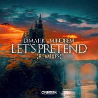 Dimatik, Mindrem Lets Pretend Remixes