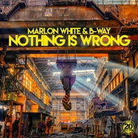 Marlon White, B-way Nothing Is Wrong