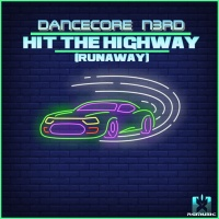 Dancecore N3rd Hit The Highway