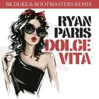 Ryan Paris Dolce Vita (BK Duke & Bootmasters Remix)