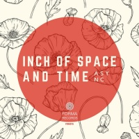 Async The Inch Of Space And Time