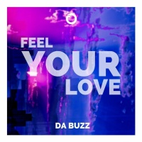 Da Buzz Feel Your Love