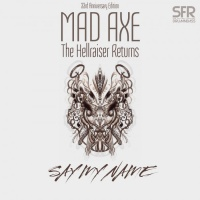 Mad Axe Say My Name
