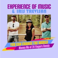 Experience Of Music & Iris Trevisan You Can Change The World - Manny Mo Of 20 Fingers Remix