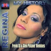 Regina My History (Frenk DJ & Alex Patane' New Mixes)