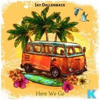 Jay Dallenback Here We Go
