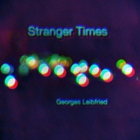 Georges Leibfried Stranger Times