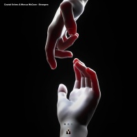 Crystal Knives & Marcus Mccoan Strangers