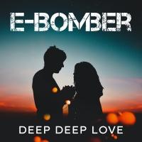 E-Bomber Deep Deep Love