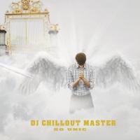 Dj Chillout Master So Unic