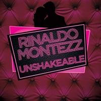 Rinaldo Montezz Unshakeable