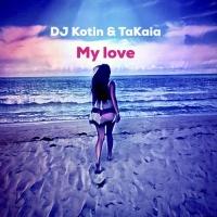 Dj Kotin, Takaia My Love
