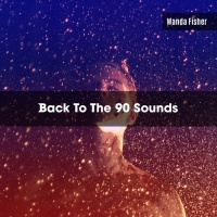 Wanda Fisher Back To The 90 Sounds