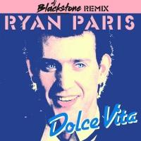 Ryan Paris Dolce Vita (DJ Blackstone Remix)