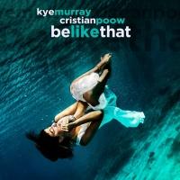 Kye Murray, Cristian Poow Be Like That