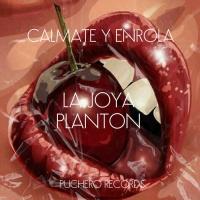 La Joya, Planton Calmate Y Enrola