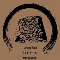 Lontano Daqui Flat White